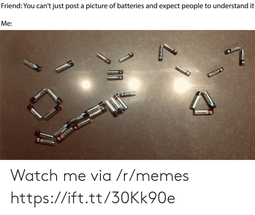 watch me: Friend: You can't just post a picture of batteries and expect people to understand it  Me:  Energizer  Eneratzer  Energter  LNE  Energizer  Energizer  Energizer  azcrau  Energizer Watch me via /r/memes https://ift.tt/30Kk90e