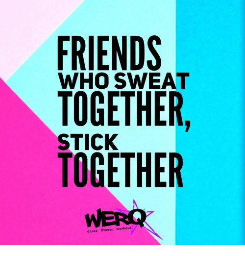 Dance Fitness: FRIENDS  TOGETHER,  TOGETHER  WHO SWEAT  STICK  dance fitness workout