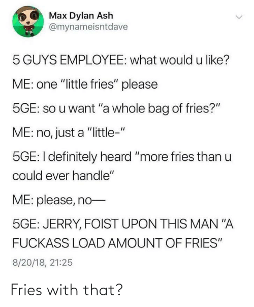 fries: Fries with that?
