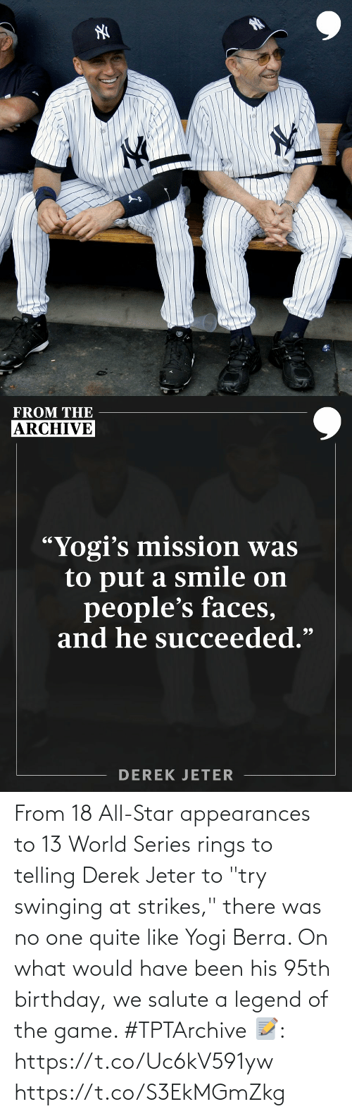 """Telling: From 18 All-Star appearances to 13 WorldSeries rings to telling Derek Jeter to """"try swinging at strikes,"""" there was no one quite like Yogi Berra.   On what would have been his 95th birthday, we salute a legend of the game. #TPTArchive  📝: https://t.co/Uc6kV591yw https://t.co/S3EkMGmZkg"""
