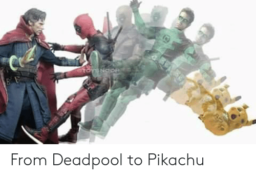 Deadpool: From Deadpool to Pikachu
