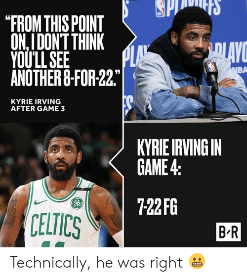 """Celtics: """"FROM THIS POINT  ON,IDON'T THINK  YOULLSEE  ANOTHER&-FOR 22  BA  KYRIE IRVING  AFTER GAME 3  KYRIEIRVINGIN  GAME4  722FG  g6  CELTICS  B R Technically, he was right 😬"""
