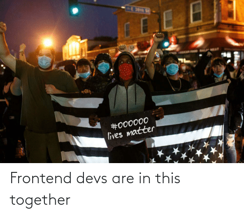 together: Frontend devs are in this together