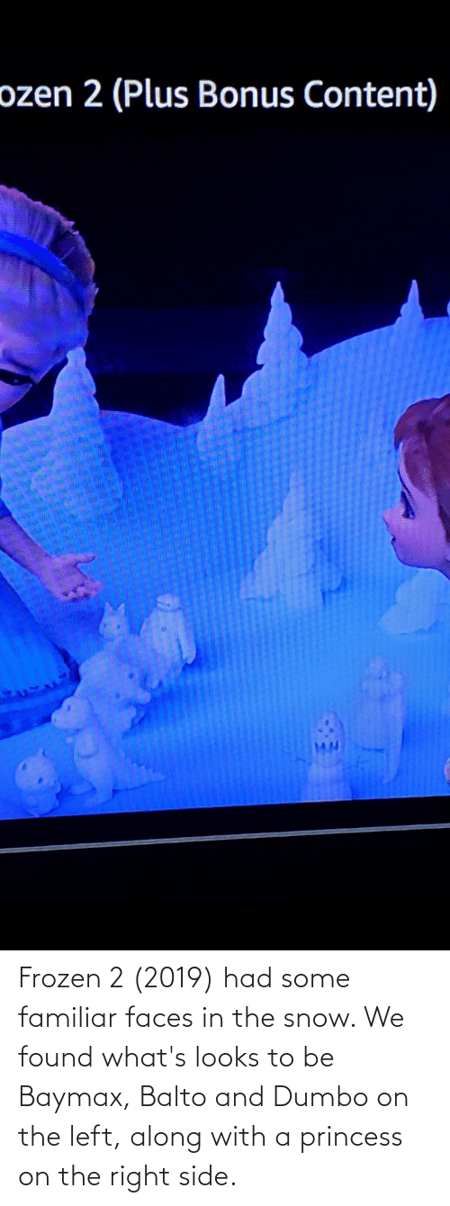 Dumbo: Frozen 2 (2019) had some familiar faces in the snow. We found what's looks to be Baymax, Balto and Dumbo on the left, along with a princess on the right side.