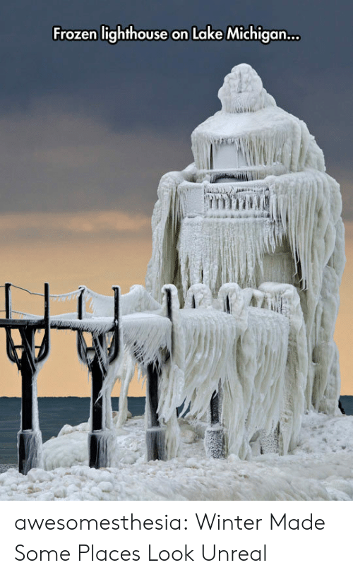 unreal: Frozen lighthouse on Lake Michiga.. awesomesthesia:  Winter Made Some Places Look Unreal