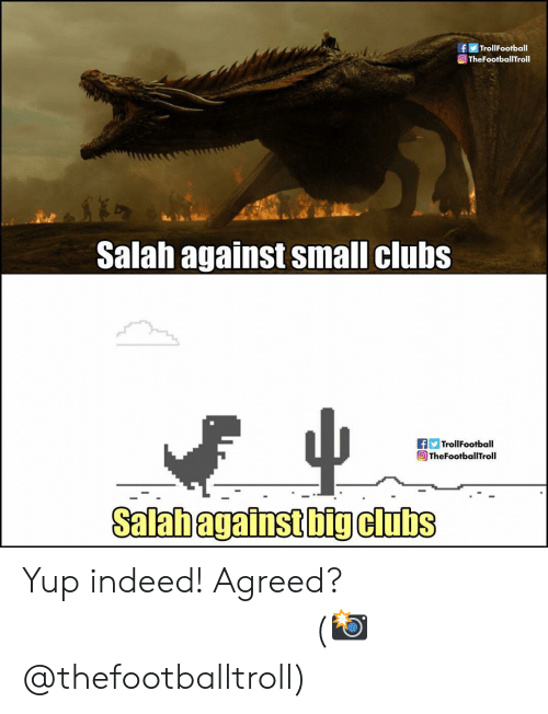salah: fTrollFootball  TheFootballTroll  Salah against small clubs  fTrollFootball  @TheFootballTroll  Salabagainst big clubs Yup indeed! Agreed? ⠀⠀⠀⠀⠀⠀⠀⠀⠀⠀⠀ (📸 @thefootballtroll)