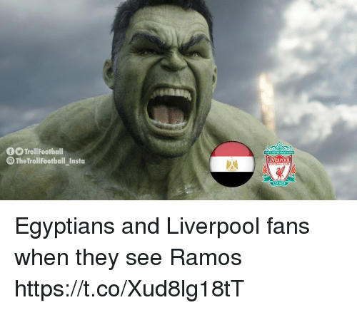 Club, Memes, and Liverpool F.C.: fTrollFootball  YOLULL NEVER WALK AIONE  TheTrollFootball insta  LIVERPOOL  OOTBALL CLUB  EST 1892 Egyptians and Liverpool fans when they see Ramos https://t.co/Xud8lg18tT