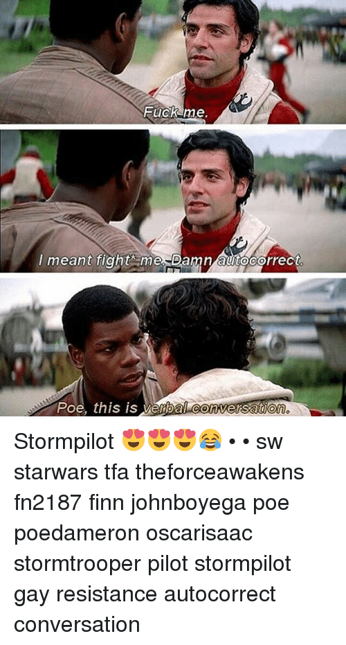 Fuck Me Meant Fight Me Damn Aurocorrecl Poe This Is Venbal