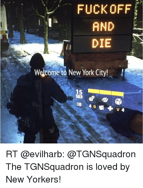 Fuck Off And Die Welcome To New York City L Ob Rt The Tgnsquadron