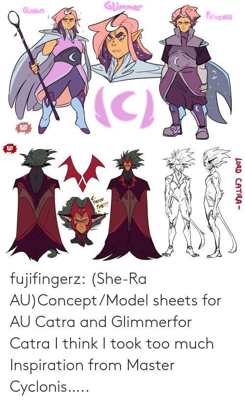 concept: fujifingerz:  (She-Ra AU)Concept/Model sheets for AU Catra and Glimmerfor Catra I think I took too much Inspiration from Master Cyclonis…..