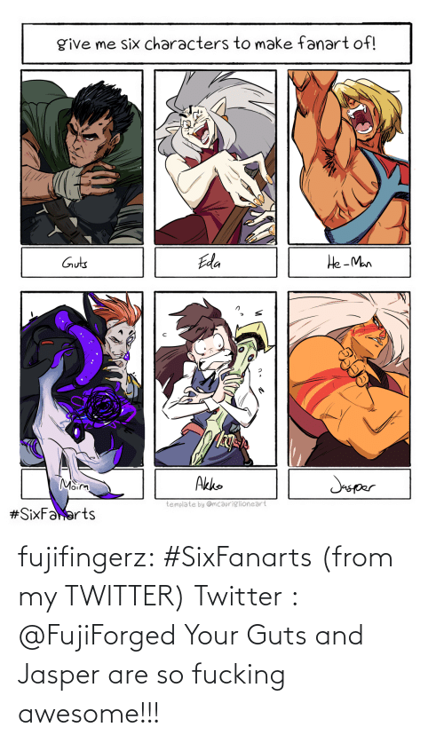 Awesome: fujifingerz:  #SixFanarts (from my TWITTER)Twitter : @FujiForged   Your Guts and Jasper are so fucking awesome!!!