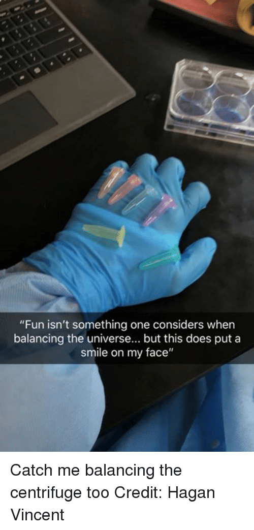 "Memes, Smile, and 🤖: ""Fun isn't something one considers when  balancing the universe... but this does put a  smile on my face"" Catch me balancing the centrifuge too   Credit: Hagan Vincent"