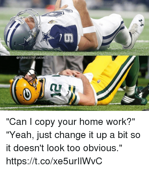 "Change It Up A Bit: @FUNNIESTNFLMEMES ""Can I copy your home work?""  ""Yeah, just change it up a bit so it doesn't look too obvious."" https://t.co/xe5urIlWvC"