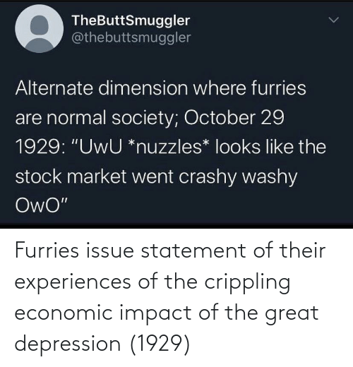 impact: Furries issue statement of their experiences of the crippling economic impact of the great depression (1929)