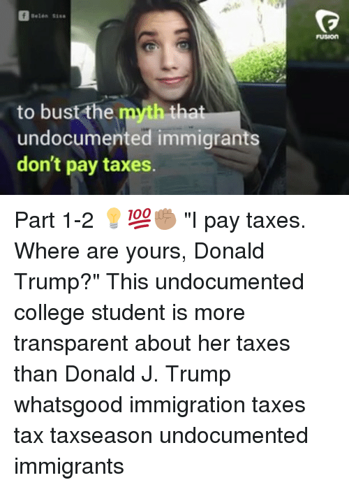 "Fusionator: FUSION  to bust the myth tha  undocumented immigrants  don't pay taxes. Part 1-2 💡💯✊🏽 ""I pay taxes. Where are yours, Donald Trump?"" This undocumented college student is more transparent about her taxes than Donald J. Trump whatsgood immigration taxes tax taxseason undocumented immigrants"