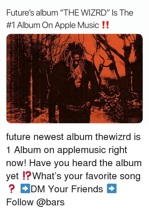 """Apple, Friends, and Future: Future's album """"THE WIZRD"""" Is The  #1 Album On Apple Music !! future newest album thewizrd is 1 Album on applemusic right now! Have you heard the album yet ⁉️What's your favorite song ❓ ➡️DM Your Friends ➡️Follow @bars"""