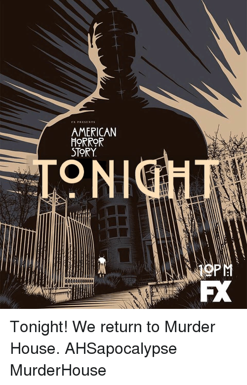 american horror: FX PRESENTS  AMERICAN  HORROR  STORY  ON Tonight! We return to Murder House. AHSapocalypse MurderHouse