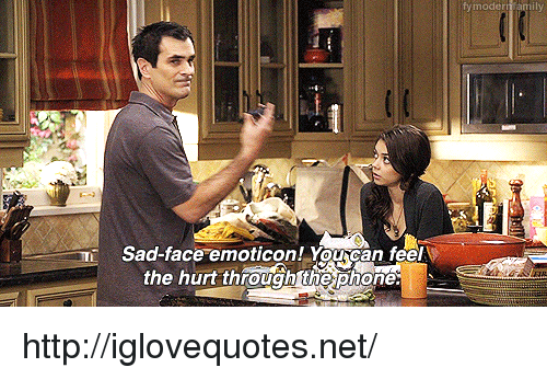 Http, Sad, and Net: fy moderi amily  Sad-face emoticon! Yourcan feel  the hurt througn thexphone http://iglovequotes.net/