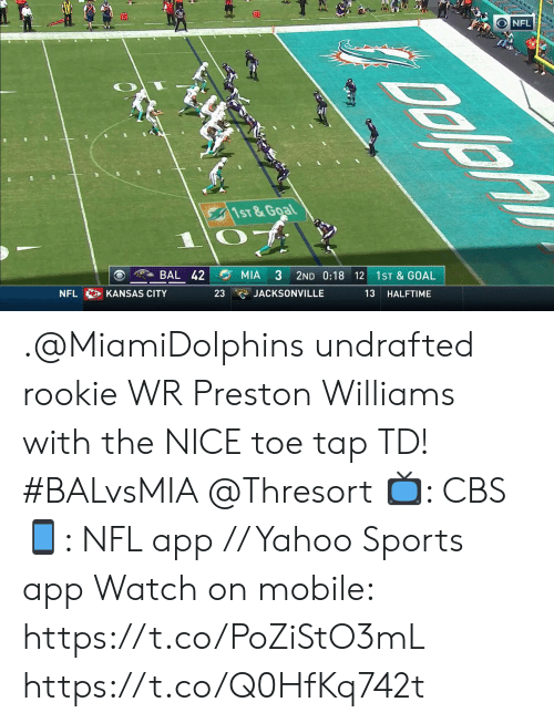 toe: G  70  NFL  1ST&Goal  BAL 42  MIA  3  2ND 0:18 12  1ST & GOAL  JACKSONVILLE  13  NFL  KANSAS CITY  23  HALFTIME .@MiamiDolphins undrafted rookie WR Preston Williams with the NICE toe tap TD! #BALvsMIA @Thresort  📺: CBS 📱: NFL app // Yahoo Sports app  Watch on mobile: https://t.co/PoZiStO3mL https://t.co/Q0HfKq742t
