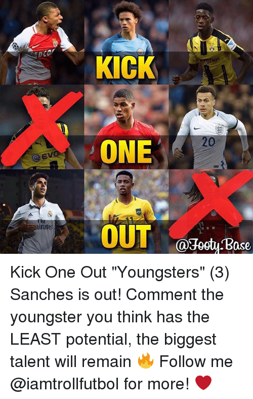 """jeet: G Evi  imates  KICK  ONE  OUT  @Jeet Base Kick One Out """"Youngsters"""" (3) Sanches is out! Comment the youngster you think has the LEAST potential, the biggest talent will remain 🔥 Follow me @iamtrollfutbol for more! ❤️"""
