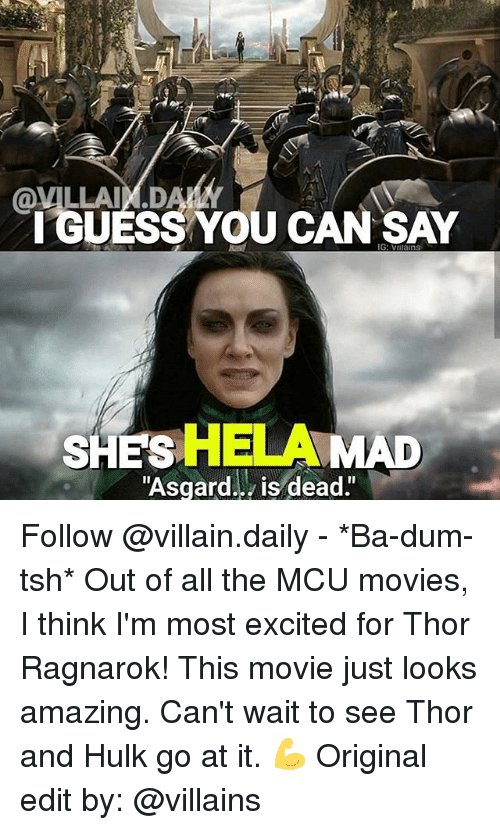 """Ba Dum: G: Vlilains  SHES  HELA  """"Asgard. is dead."""" Follow @villain.daily - *Ba-dum-tsh* Out of all the MCU movies, I think I'm most excited for Thor Ragnarok! This movie just looks amazing. Can't wait to see Thor and Hulk go at it. 💪 Original edit by: @villains"""