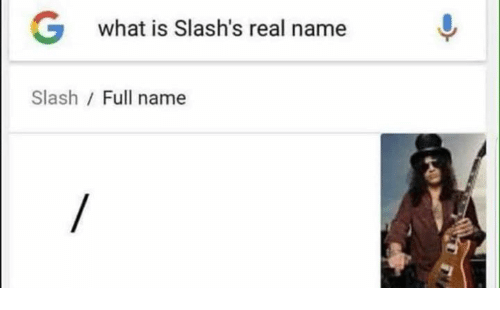 Slash, What Is, and Name: G  what is Slash's real name  Slash Full name