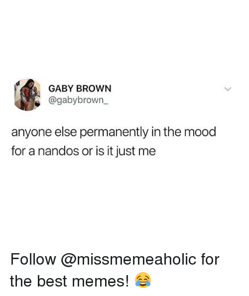 nandos: GABY BROWN  @gabybrown_  anyone else permanently in the mood  for a nandos or is it just me Follow @missmemeaholic for the best memes! 😂