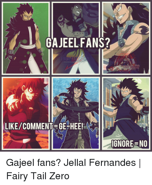 Memes, 🤖, and Tails: GAJEELFANS?  IGNORE NO Gajeel fans?  Jellal Fernandes | Fairy Tail Zero