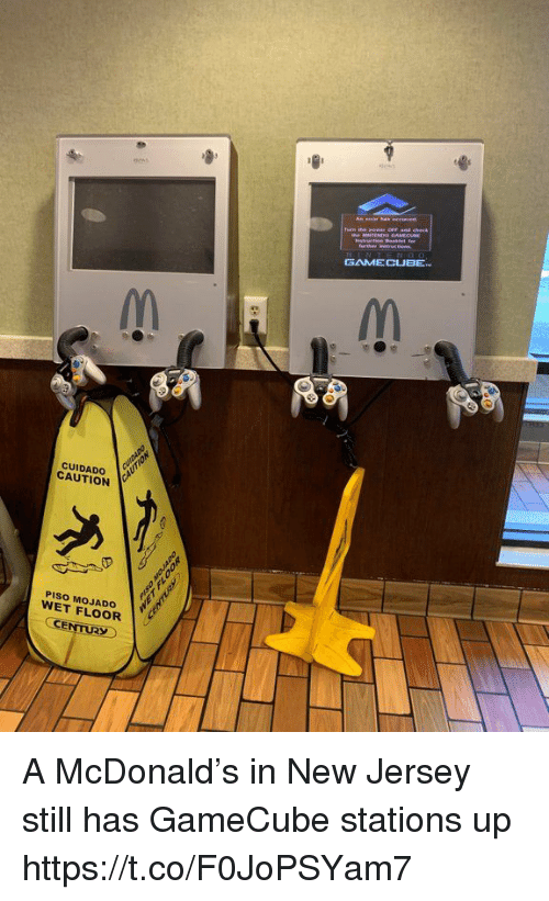 Game, New Jersey, and McDonald: GAME CUBE.  RSO  CUIDADO  CAUTION  PISO MOJADO  WET FLOOR  CE A McDonald's in New Jersey still has GameCube stations up https://t.co/F0JoPSYam7