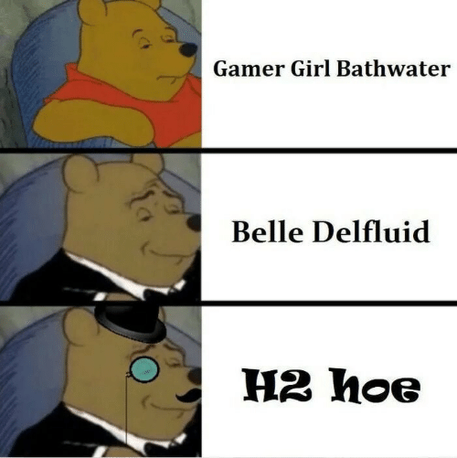 belle: Gamer Girl Bathwater  Belle Delfluid  H2 hoe