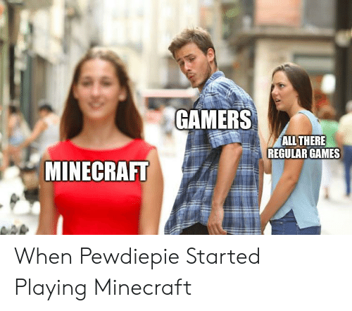 Minecraft, Games, and All: GAMERS  ALL THERE  REGULAR GAMES  MINECRAFT When Pewdiepie Started Playing Minecraft
