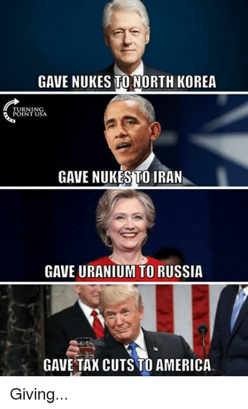 America, North Korea, and Iran: GAVE NUKES TO NORTH KOREA  TURNI USA  GAVE NUKES TO IRAN  GAVE URANIUM TO RUSSIA  GAVE TAK CUTS TO AMERICA Giving...