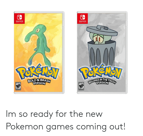 pokemon games: GD  NINTENDO  SWITCH  NINTENDO  SWITCH.  BOLD&BRASH  VERSION  BVERSION Im so ready for the new Pokemon games coming out!