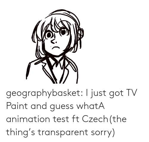 what: geographybasket:  I just got TV Paint and guess whatA animation test ft Czech(the thing's transparent sorry)