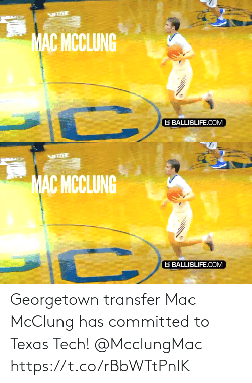 Texas: Georgetown transfer Mac McClung has committed to Texas Tech! @McclungMac https://t.co/rBbWTtPnlK
