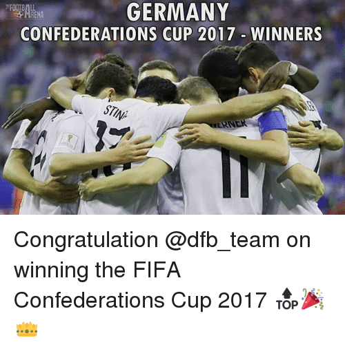 congratulation: GERMANY  CONFEDERATIONS CUP 2017 WINNERS  RENA  ERN Congratulation @dfb_team on winning the FIFA Confederations Cup 2017 🔝🎉👑