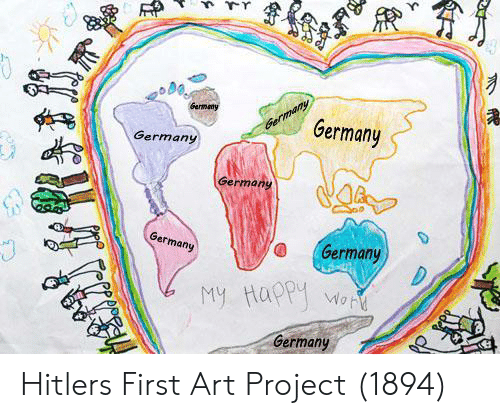 Germany, Happy, and Hitler: Germany  Germany  Germany  Ger  rmany  O Germany  y Happy  Germany Hitlers First Art Project (1894)