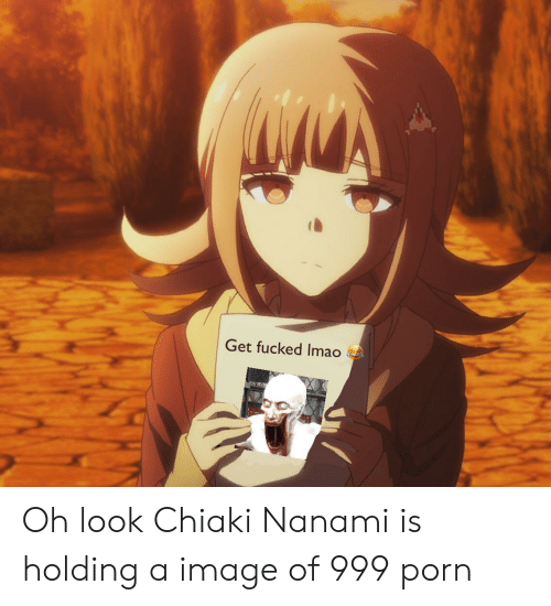 Image, Porn, and Look: Get fucked Imao Oh look Chiaki Nanami is holding a image of 999 porn