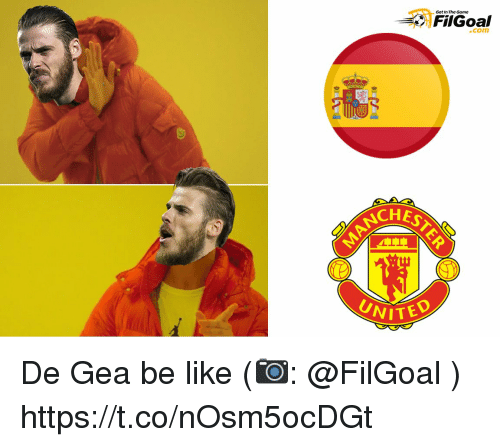 Be Like, Memes, and 🤖: Get In The Gome  com  AESTE  VITED De Gea be like (📷: @FilGoal ) https://t.co/nOsm5ocDGt