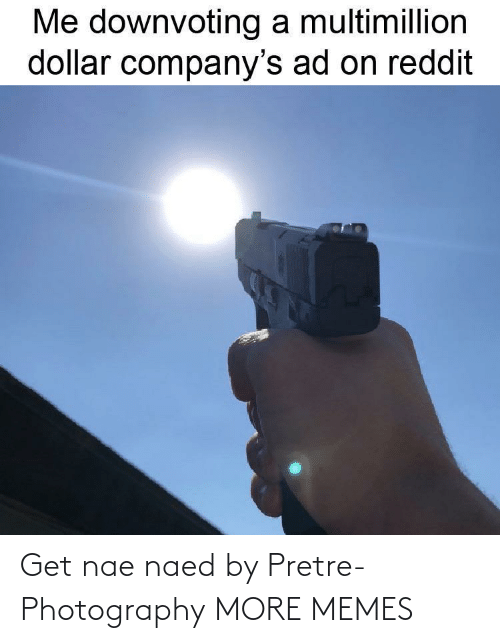 nae: Get nae naed by Pretre-Photography MORE MEMES