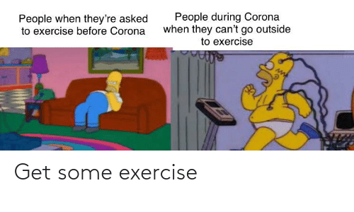 Exercise: Get some exercise