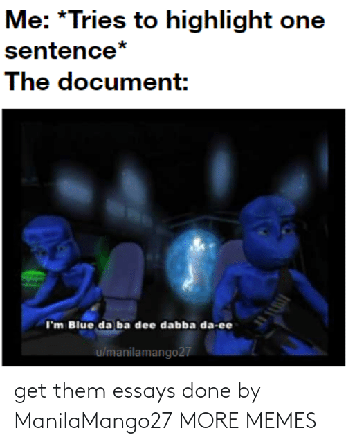 Get Them: get them essays done by ManilaMango27 MORE MEMES