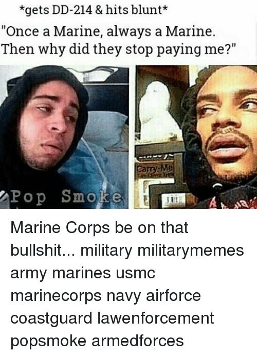 gets dd 214 hits blunt once a marine always a marine then why did