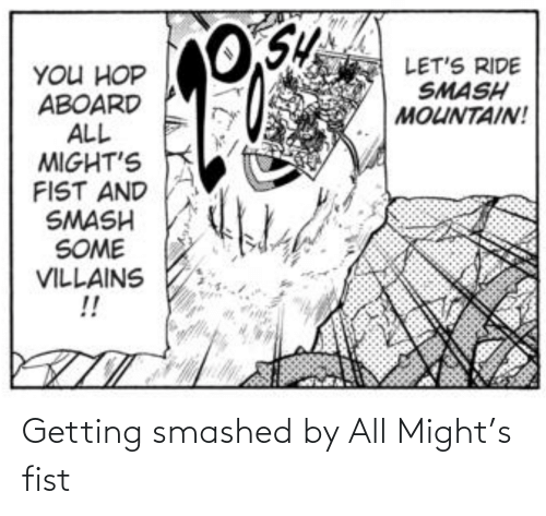 might: Getting smashed by All Might's fist