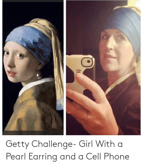 earring: Getty Challenge- Girl With a Pearl Earring and a Cell Phone