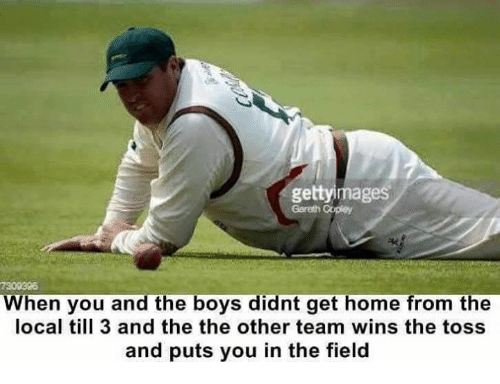 Home, Boys, and The Others: gettyimages  Gareth Copley  When you and the boys didnt get home from the  local till 3 and the the other team wins the toss  and puts you in the field