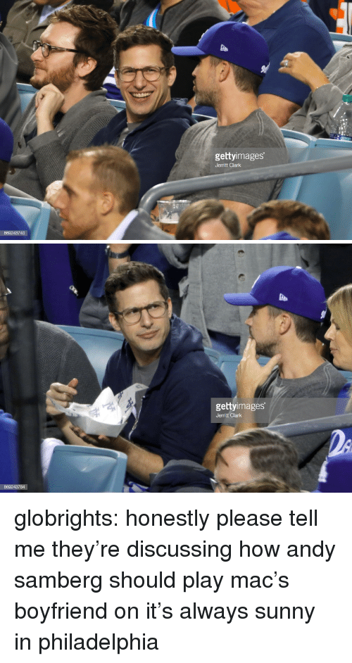 Target, Tumblr, and Blog: gettyimages  Jerritt Clark  869243740   gettyimages  Jerritt Clark globrights:  honestly please tell me they're discussing how andy samberg should play mac's boyfriend on it's always sunny in philadelphia