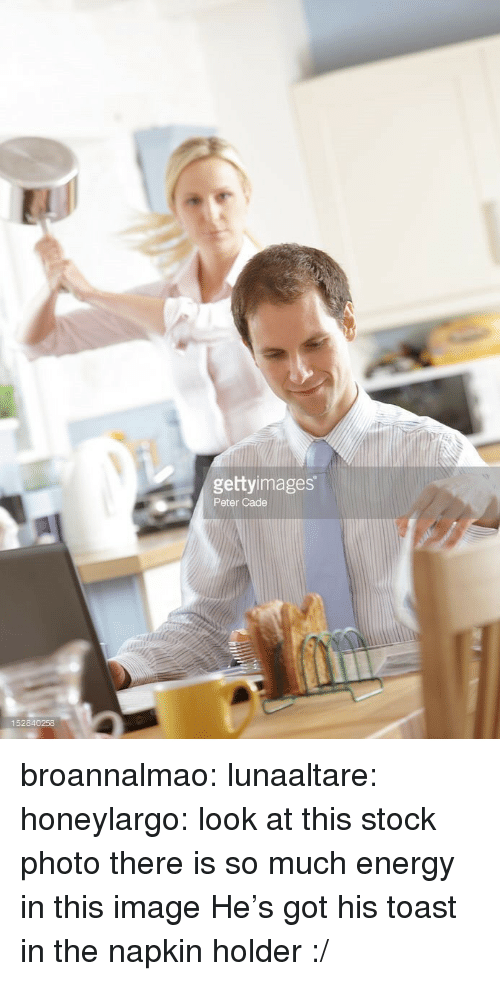 Energy, Target, and Tumblr: gettyimages  Peter Cade  152840258 broannalmao:  lunaaltare:   honeylargo:  look at this stock photo  there is so much energy in this image    He's got his toast in the napkin holder :/
