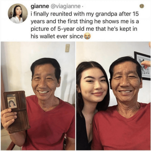Grandpa, Old, and A Picture: gianne @viagianne  i finally reunited with my grandpa after 15  years and the first thing he shows me is a  picture of 5-year old me that he's kept in  his wallet ever since