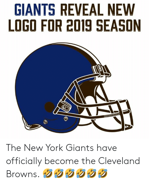 Cleveland Browns, New York, and New York Giants: GIANTS REVEAL NEW  LOGO FOR 2019 SEASON The New York Giants have officially become the Cleveland Browns. 🤣🤣🤣🤣🤣🤣